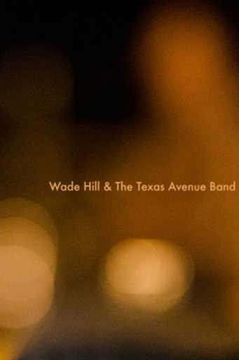 Wade Hill the Texas Ave Band