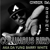 Columbus Bird aka Yung Barry W
