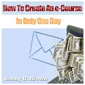 To Create An E-Course In 1 Day