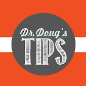 Dr. Doug's Tips