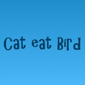 Cat eat Bird