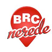 BRC Nerede