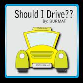 Should I Drive??