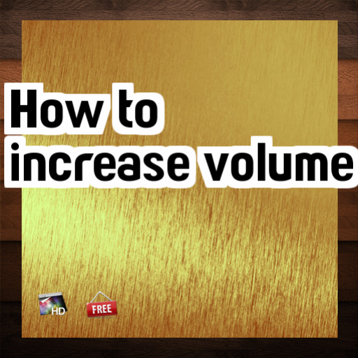 how to increase volume tip
