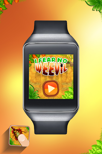 I Fear No Weevil- Android Wear
