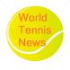World Tennis News