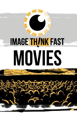 Image Think… Fast Movies