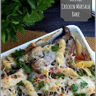 Rustic Chicken Marsala Bake.