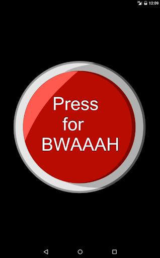 Bwaaah Button