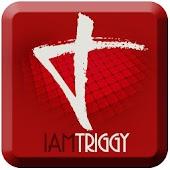 I Am Triggy