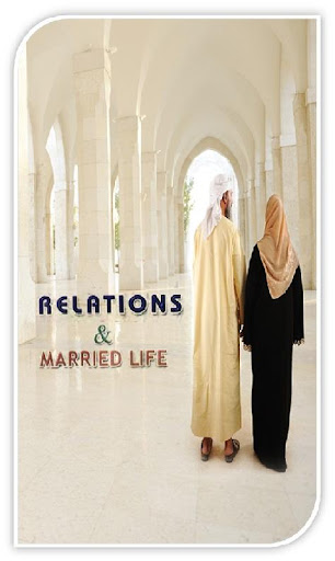 Relations and Married Life