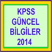 KPSS GÜNCEL BİLGİLER 2014
