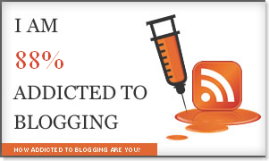 How Addicted to Blogging Are You