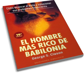 EL HOMBRE MÁS RICO DE BABILONIA, George S. Clason [ AudioLibro + Libro ] – Principios para