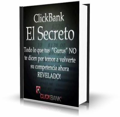 CLICKBANK EL SECRETO [ Libro ] – Los secretos de ClickBank que los Gurús no te dicen, por temor a que te vuelvas su competencia