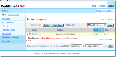 Feels like classic yahoo mail ? Its Yahoomail + lots of ads + spam = rediffmail