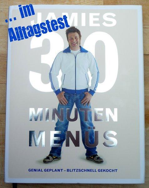 Jamies 30 Minuten Menüs im Alltagstest, Teil 1: Superschnelle ...