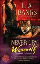 Never Cry Werewolf by L. A. Banks