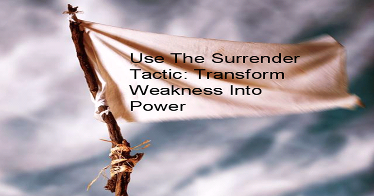 The 48 Laws Of Power: Law 22: Use The Surrender Tactic