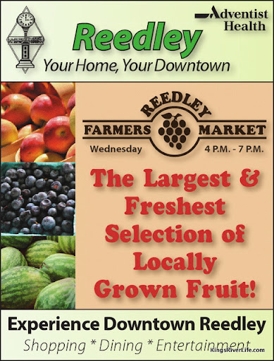 Reedley: Your Home, Your Downtown — Reedley Farmers' Market: The Largest and Freshest Selection of Locally Grown Fruit! Wednesdays 4-7pm — Experience Downtown Reedley: Shopping • Dining • Entertainment