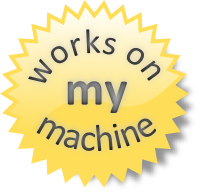 Works on my machine badge