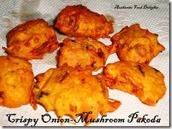 crispy onion-mushroom pakoda