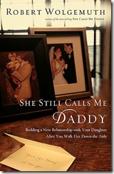 She Still Calls Me Daddy by Robert Wolgemuth