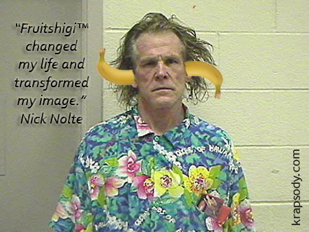 Nick Nolte loves FRUITSHIGI and bananas in the ears