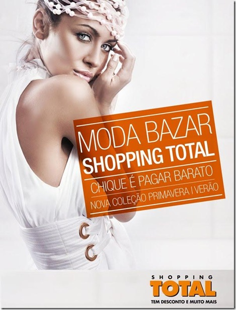 f291435504 Shopping Total promove Moda Bazar primavera verão.