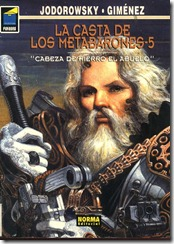 P00006 - La casta de los Metabarones  - Cabeza de hierro el abuelo.howtoarsenio.blogspot.com #5