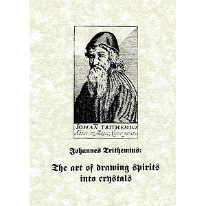 Johannes Trithemius The Art Of Drawing Spirits Into Crystals Archiveorg
