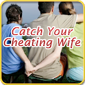 Catching Your Cheating Wife