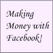 Making Money with Facebook!