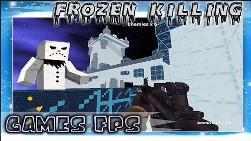 Frozen Killing Games FPS