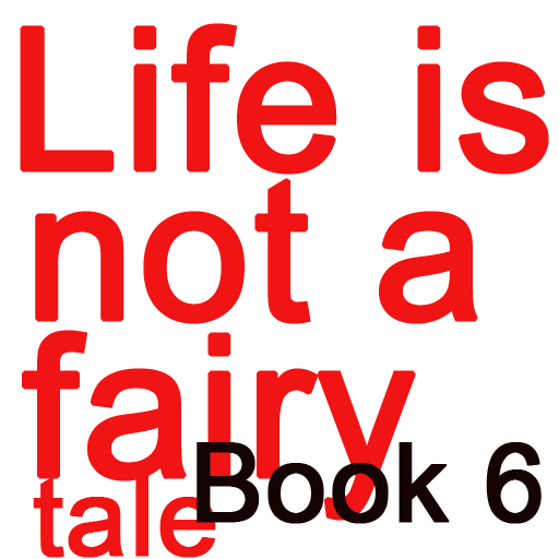 Life is not a fairy tale Book6