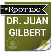 Dr. Juan Gilbert: The Root 100