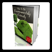 How to be Enviro-Friendly!