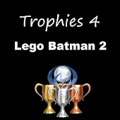 Trophies 4 Lego Batman 2