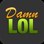 DamnLOL - The Best DamnLOL App 3.1 APK for Android APK