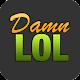 DamnLOL - The Best DamnLOL App 3.1 APK for Android
