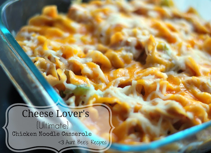 Cheese Lover'S {Ultimate} Chicken Noodle Casserole Recipe