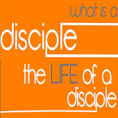 What Is A Disciple- The Life