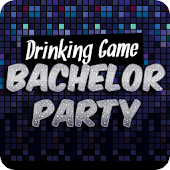 Bachelor Party - Drinking Game
