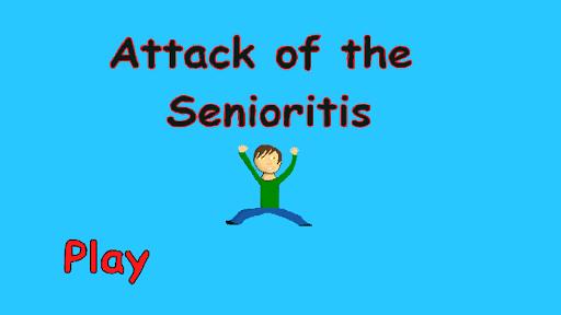 Attack of the Senioritis