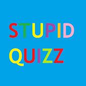 Stupid Quizz