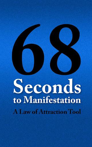 68 Seconds to Manifestation