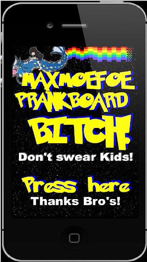 Maxmoefoe Prankboard