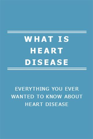 WHAT IS HEART DISEASE
