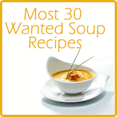 Most 30 Wanted Soup Recipes