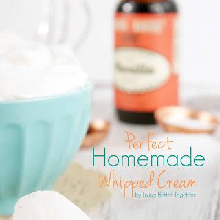 Perfect Homemade Whipped Cream.